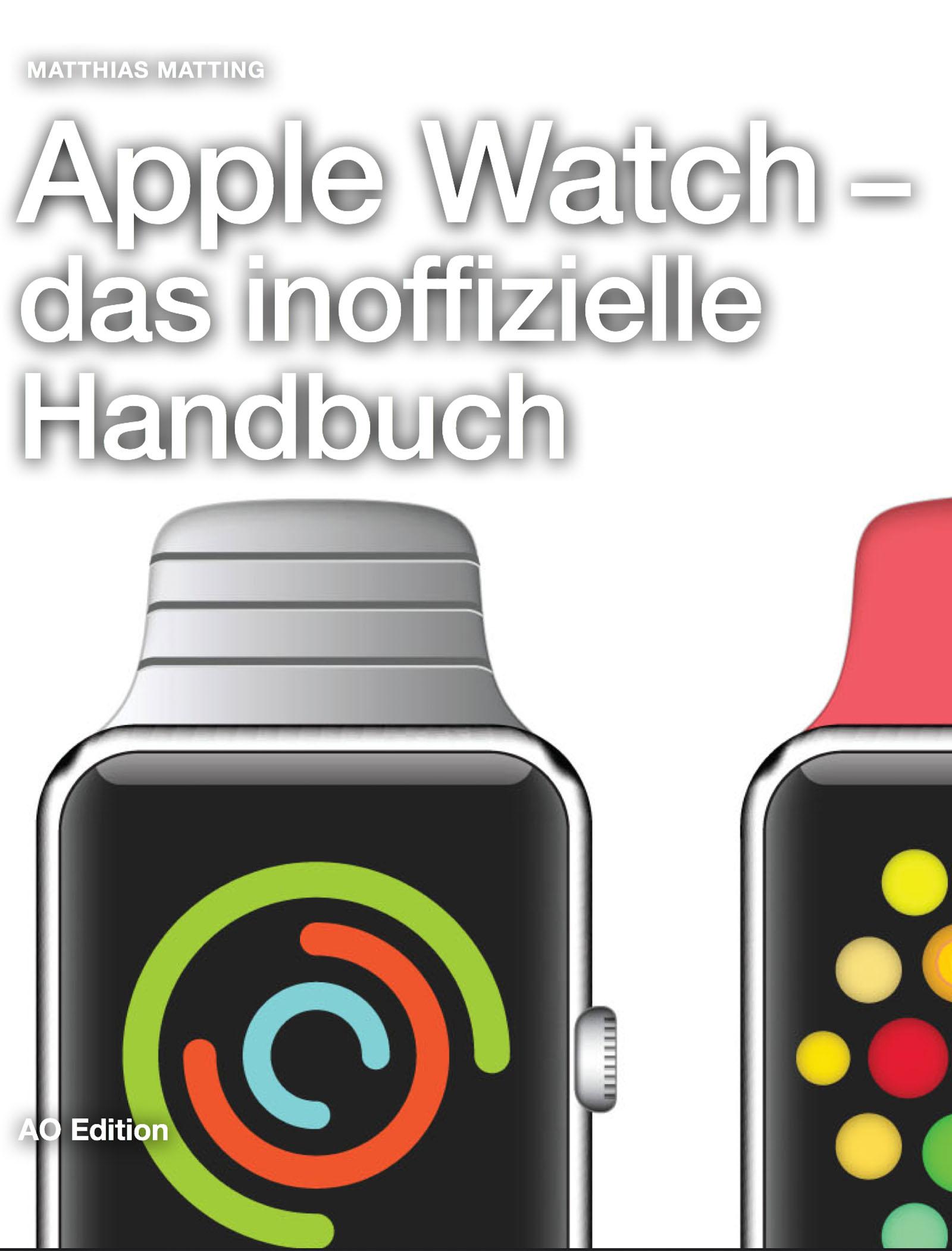 Apple Watch – das inoffizielle Handbuch